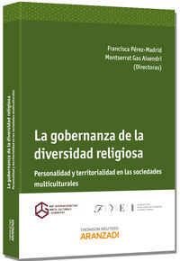 GOBERNANZA DE LA DIVERSIDAD RELIGIOSA, LA - TERRITORIALIDAD Y PERSONALIDAD EN LAS SOCIEDADES MULTICULTURALES