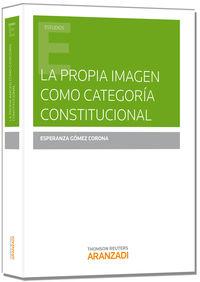 La propia imagen como categoria constitucional - Esperanza Gomez Corona