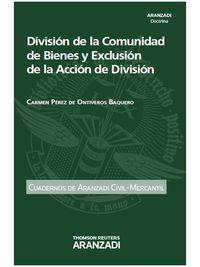 Division De La Comunidad De Bienes Y Exclusion De La Accion De Division - Carmen  Perez De Ontiveros Baqueo