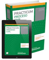 Practicum Proceso Civil 2014 (+proview) - Fernando  Toribios Fuentes  /  Abelardo   Martin Ruiz  /  Andres  Dominguez Luelmo