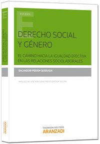 Derecho Social Y Genero. El Camino Hacia La Igualdad Efectiva En Las Relaciones Sociolaborales - Salvador  Peran Quesada