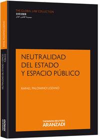 Neutralidad Del Estado Y Espacio Publico - Rafael  Palomino Lozano