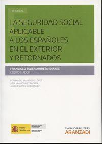 LA SEGURIDAD SOCIAL APLICABLE A LOS ESPAÑOLES Y RETORNADOS