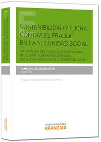Sostenibilidad Y Lucha Contra El Fraude En La Seguridad Social - Juan Carlos Lozano Ortiz