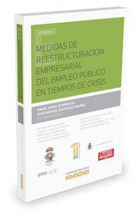 Medidas De Reestructuracion Empresarial Del Empleo Publico En Tiempos De Crisis - Antonio V.  Sempere Navarro  /  [ET AL. ]