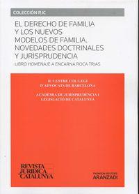 Derecho De Familia Y Los Nuevos Modelos De Familia, El - Novedades Doctrinales Y Jurisprudencia - Libro Homenaje A Encarna Roca Trias (duo) - Daniel Vazquez I Albert