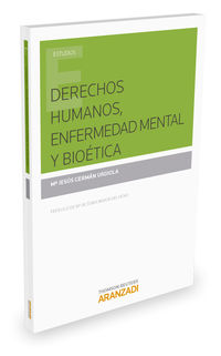 Derechos Humanos, Enfermedad Mental Y Bioetica - Mª Jesus German Urdiola