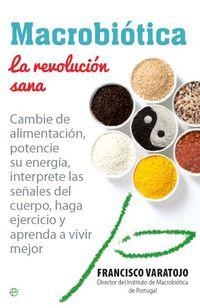 Macrobiotica - La Revolucion Sana - Francisco Varatojo