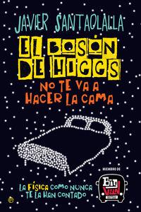 Boson De Higgs, El - No Te Va A Hacer La Cama - Javier Santaolalla
