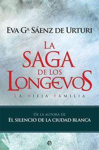 VIEJA FAMILIA, LA - LA SAGA DE LOS LONGEVOS 1