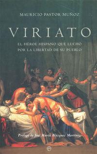 VIRIATO - EL HEROE HISPANO QUE LUCHO POR LA LIBERTAD DE SU PUEBLO