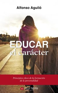 Educar El Caracter - Alfonso Aguilo Pastrana