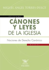 CANONES Y LEYES DE LA IGLESIA - NOCIONES DE DERECHO CANONICO