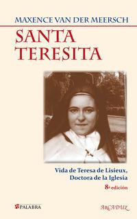 Santa Teresita - Vida De Teresa De Lisieux, Doctora De La Iglesia - Maxence Van Der Meersch