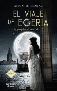 (2 Ed) Viaje De Egeria, El - La Peregrina Hispana Del Siglo Iv - Ana Muncharaz Rossi