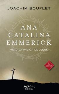 Ana Catalina Emmerick - Vivio La Pasion De Jesus - Joachim Bouflet
