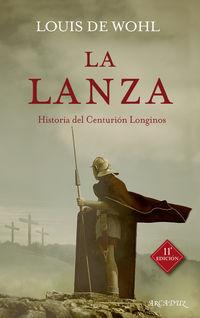 Lanza, La - Historia Del Centurion Longinos - Louis De Wohl