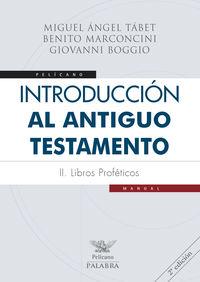 (2 ED) INTRODUCCION AL ANTIGUO TESTAMENTO II - LOS LIBROS PROFETICOS