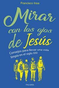 MIRAR CON LOS OJOS DE JESUS