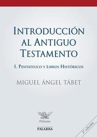 INTRODUCCION AL ANTIGUO TESTAMENTO I - PENTATEUCO Y LIBROS HISTORICOS