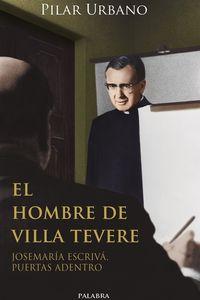 HOMBRE DE VILLA TEVERE, EL - JOSE MARIA ESCRIVA, PUERTAS ADENTRO