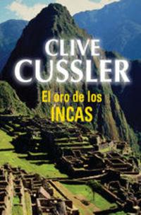 El Oro De Los Incas (dirk Pitt 12) - Clive Cussler