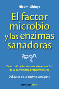 El factor microbio y las enzimas sanadoras - Hiromi Shinya