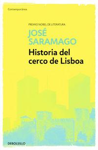 Historia Del Cerco De Lisboa - Jose Saramago