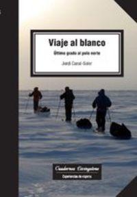 Viaje Al Blanco - Ultimo Grado Al Polo Norte - Jordi Canal-Soler