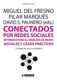 CONECTADOS POR REDES SOCIALES - INTRODUCCION AL ANALISIS DE REDES SOCIALES Y CASOS PRACTICOS