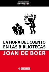 Hora Del Cuento En Las Bibliotecas, La - Claves Para Su Organizacion - Joan De Boer