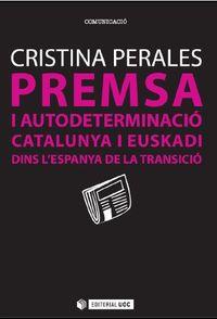 PREMSA I AUTODETERMINACIO - CATALUNYA I EUSKADI DINS L'ESPANYA DE LA TRANSICIO