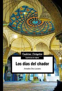 Los dias del chador - Amadeu Deu Lozano