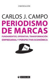 Periodismo De Marcas - Fundamentos, Operativa, Transformacion Empresarial Y Perspectiva Economica - Carlos Javier Campo Maseda