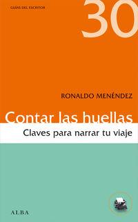 CONTAR LAS HUELLAS - CLAVES PARA NARRAR TU VIAJE