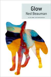 Glow - Ned Beauman