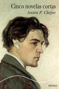 Cinco Novelas Cortas - Anton P. Chejov