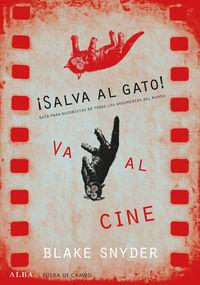 ¡salva Al Gato! Va Al Cine - Guia Para Guionistas De Todos Los Argumentos Del Mundo - Blake Snyder