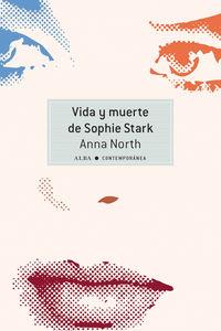 Vida Y Muerte De Sophie Stark - Anna North
