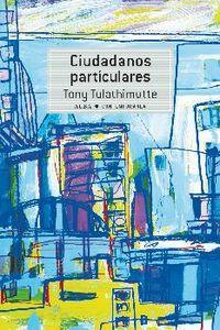 Ciudadanos Particulares - Tony Tulathimutte