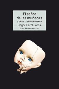 El señor de las muñecas y otros cuentos de terror - Joyce Carol Oates