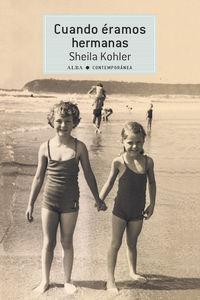 Cuando Eramos Hermanas - Sheila Kohler
