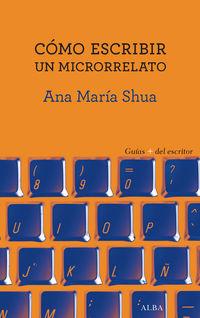 Como Escribir Un Microrrelato - Ana Maria Shua