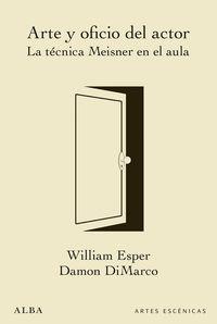Arte Y Oficio Del Actor - La Tecnica Meisner En El Aula - William Esper / Damon Dimarco