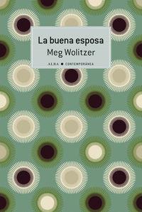 La buena esposa - Meg Wolitzer
