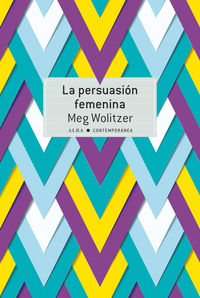 La persuasion femenina - Meg Wolitzer