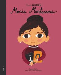 Petita I Gran - Maria Montessori - Mª Isabel Sanchez Vegara / Alfonso Casas (il. )