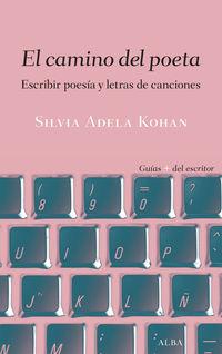El camino del poeta - Silvia Adela Kohan