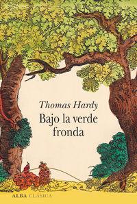 Bajo La Verde Fronda - Thomas Hardy