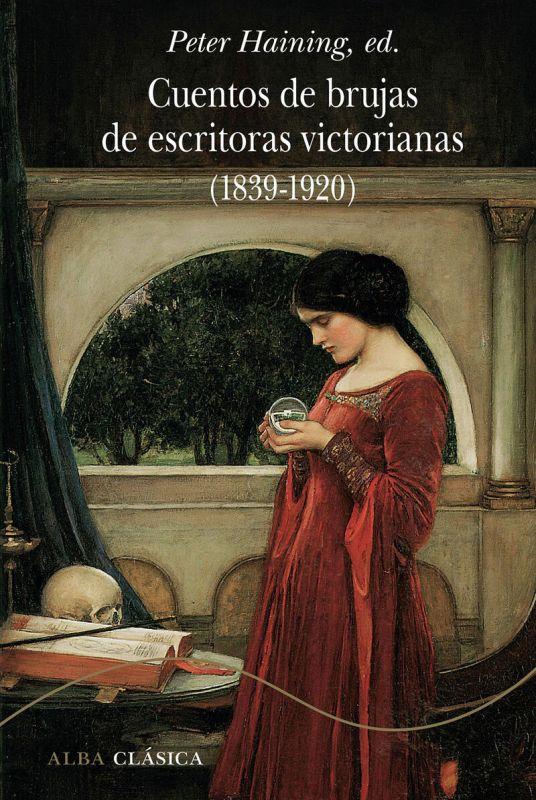Cuentos De Brujas De Escritoras Victorianas (1839-1920) - Aa. Vv.